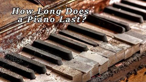 How Long Does a Piano Last?