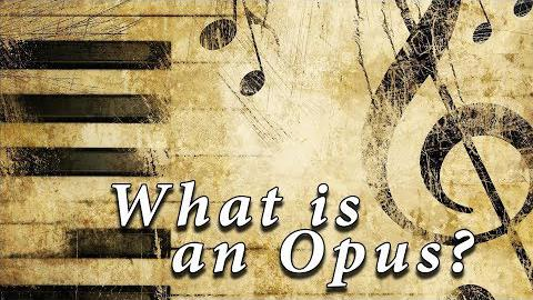 What is an Opus in music?