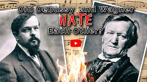 Did Wagner And Debussy Hate Each Other?