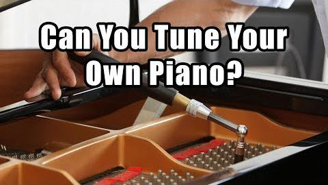 Can You Tune Your Own Piano?