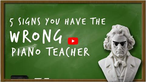 5 Signs You Have the Wrong Piano Teacher