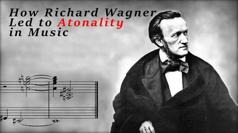 How Richard Wagner Influenced Atonality in Music