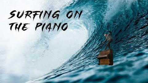Surfing on the Piano