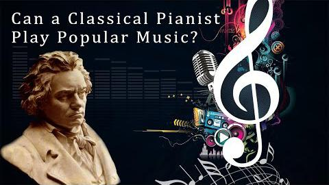 Can a Classical Pianist Play Popular Music?