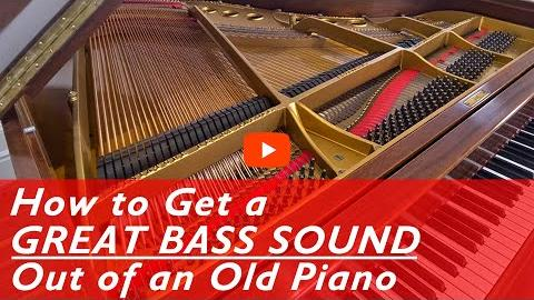 How to Get Great Bass Sound out of Your Old Piano