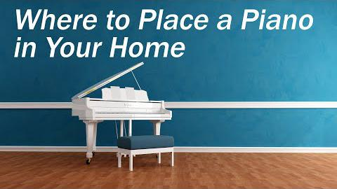 Where to Place a Piano in Your Home