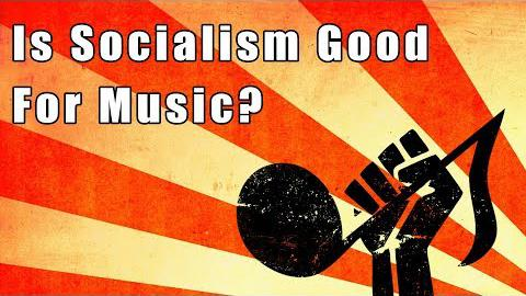 Is Socialism Good for Music?