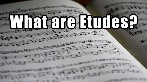 What are Etudes?