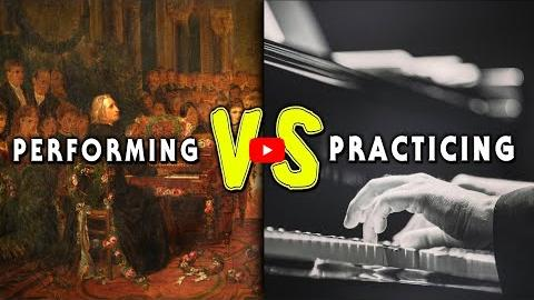 Performing VS Practicing