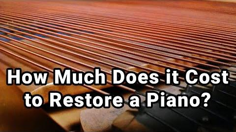 How Much Does it Cost to Restore a Piano?