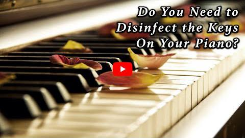 Do You Need to Disinfect the Keys on Your Piano?