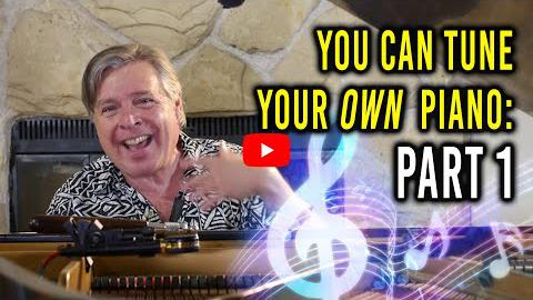 How to Tune Your Own Piano: Part I