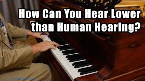 How Can You Hear Lower than Human Hearing?