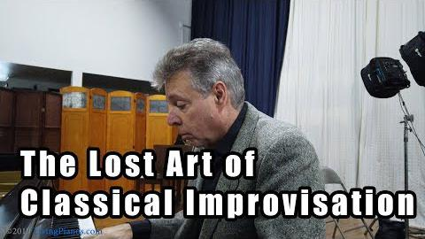 The Lost Art of Classical Improvisation