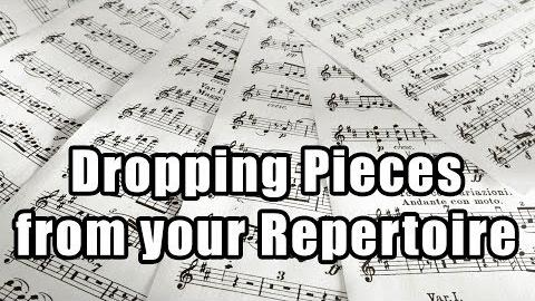 Dropping Pieces from your Repertoire