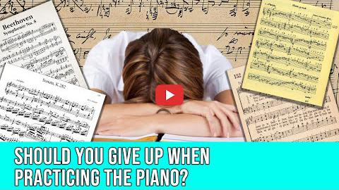 Should You Give Up When Practicing the Piano?