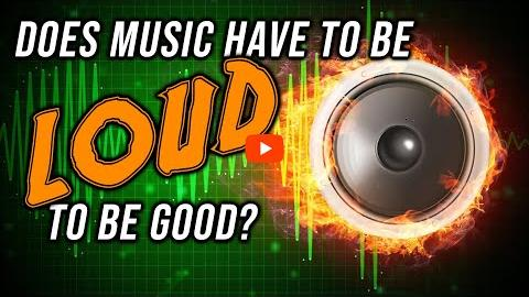 Does Music Need to be Loud to be Good?