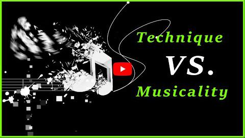 Technique vs Musicality