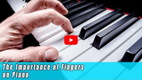 The Importance of Fingers on the Piano