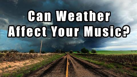 Can Weather Affect Your Music?