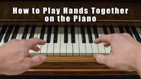 How to Play Hands Together on the Piano