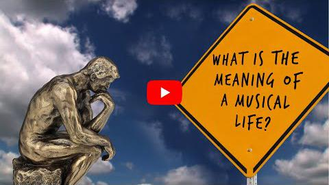 What is the Meaning of a Musical Life?