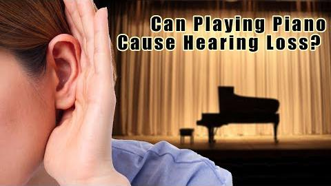 Can Playing the Piano Cause Hearing Loss?