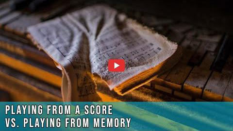 Playing From the Score Versus Playing from Memory