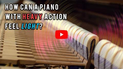 How Can A Piano With A Heavy Action Feel Light?