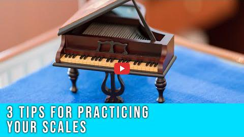 3 Tips For Practicing Scales