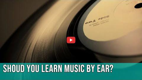 Should You Learn Your Music by Ear?