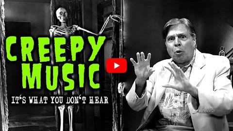 Creepy Music: It's What You Don't Hear!