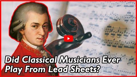 Did Classical Musicians Ever Play from Lead Sheets?