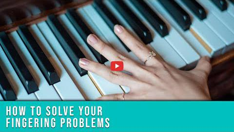 How to Solve Your Piano Fingering Problems