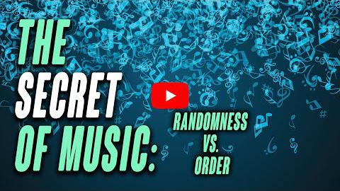 The Secret of Music: Randomness Vs. Order