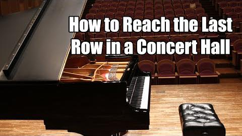 How to Reach the Last Row in a Concert Hall