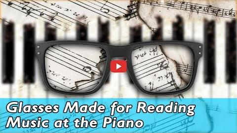 Glasses Made for Reading Music at the Piano