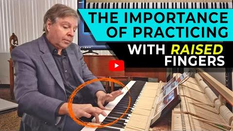 The Importance of Practicing With Raised Fingers