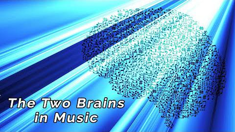 The Two Brains in Music