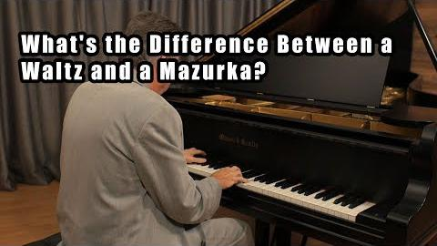 What's the Difference Between a Waltz and a Mazurka?