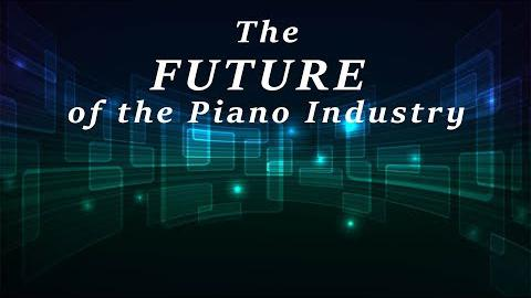 The Future of the Piano Industry