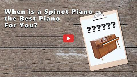 When is a Spinet Piano the Best Piano for You?