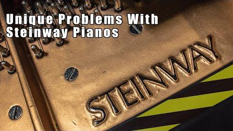 Unique Problems With Steinway Pianos