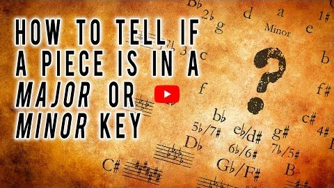 How to Tell if a Piece is in a Major or Minor Key