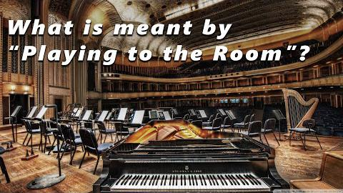 How to Play Piano to the Room